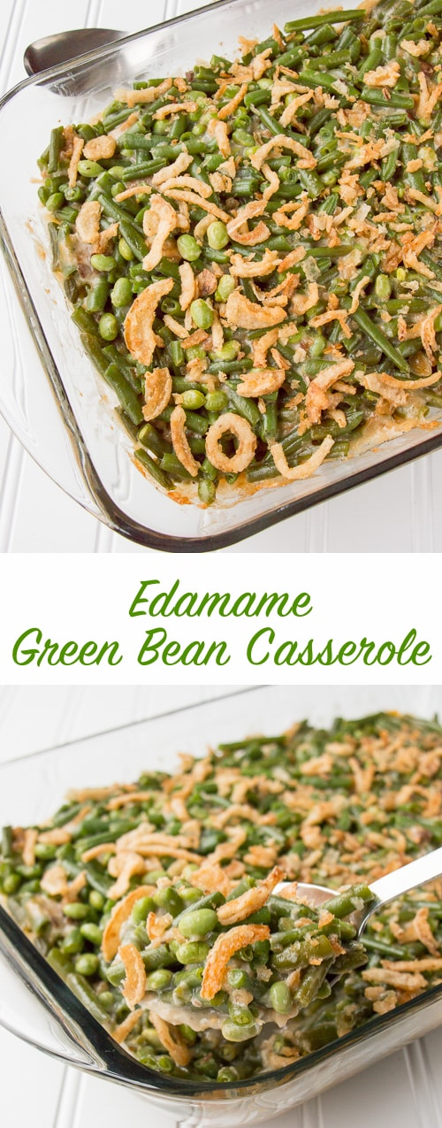 A new twist to an old-time favorite! Green beans and edamame baked in a creamy mushroom sauce and topped with crunchy fried onions. I make this for every Thanksgiving and Christmas dinner. #greenbeancasserole #Thanksgivingsidedishes #Christmassidedishes